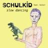 SchulKid Slow Dancing Artwork